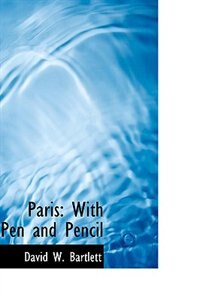 Paris: With Pen and Pencil