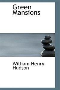 Green Mansions de William Henry Hudson