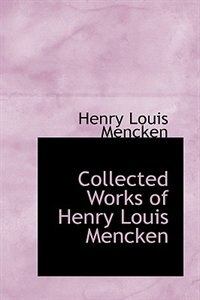Collected Works of Henry Louis Mencken