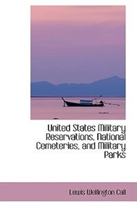 United States Military Reservations, National Cemeteries, and Military Parks