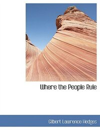 Where the People Rule (Large Print Edition)