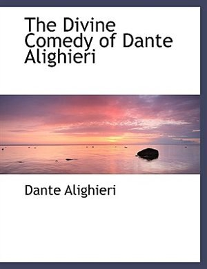 The Divine Comedy of Dante Alighieri (Large Print Edition) by Dante Alighieri