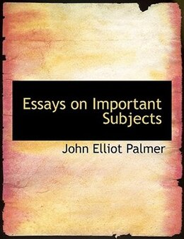Book Essays on Important Subjects (Large Print Edition) by John Elliot Palmer