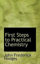 First Steps to Practical Chemistry