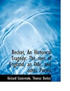 Becket, An Historical Tragedy: The men of England, an Ode: and other Poems (Large Print Edition)
