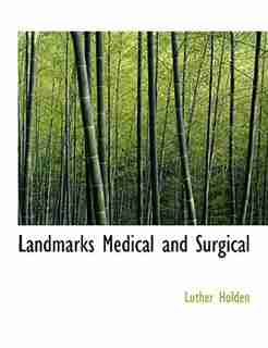 Landmarks Medical and Surgical (Large Print Edition) by Luther Holden