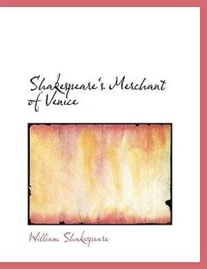 Shakespeare's Merchant of Venice by William Shakespeare