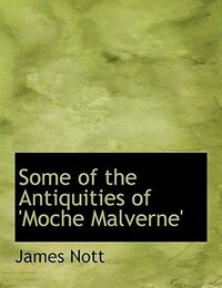 Some of the Antiquities of 'Moche Malverne' (Large Print Edition)