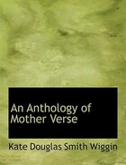 An Anthology of Mother Verse (Large Print Edition)