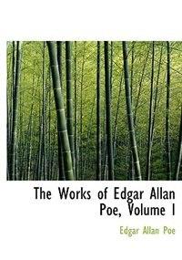 The Works of Edgar Allan Poe, Volume I (Large Print Edition) by Edgar Allan Poe