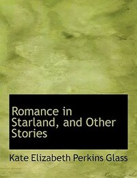 Romance in Starland, and Other Stories (Large Print Edition)