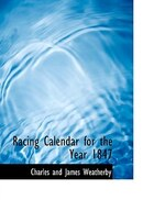 Racing Calendar for the Year 1847 (Large Print Edition)