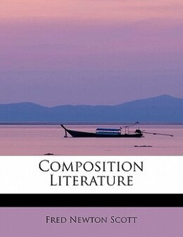 Book Composition Literature by Fred Newton Scott