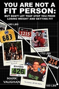 Book You Are Not a Fit Person: A Guide to Getting Fit and Staying Fit by Mark Vaughan