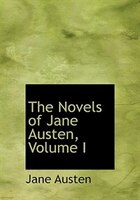 The Novels of Jane Austen, Volume I (Large Print Edition)