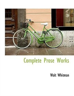 Book Complete Prose Works by Walt Whitman
