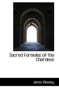 Sacred Formulas of the Cherokee