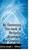 An Elementary Text-book of Mechanics (Kinematics and Dynamics)
