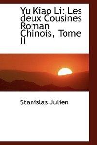 Yu Kiao Li: Les deux Cousines Roman Chinois, Tome II by Stanislas Julien