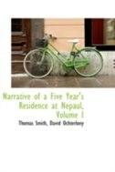 Narrative of a Five Year's Residence at Nepaul, Volume I by David Ochterlony Thomas Smith