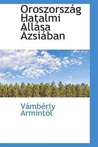 Oroszorszag Hatalmi Allasa Azsiaban by Vamberly Armintol