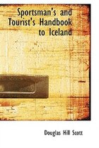 Sportsman's and Tourist's Handbook to Iceland