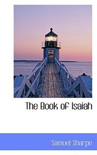 The Book of Isaiah by Samuel Sharpe