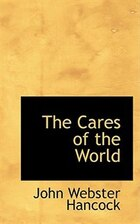 The Cares of the World