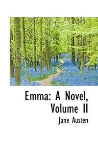 Book Emma: A Novel, Volume II by Jane Austen