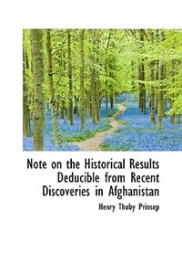 Book Note on the Historical Results Deducible from Recent Discoveries in Afghanistan by Henry Thoby Prinsep