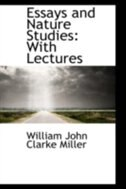 Essays and Nature Studies: With Lectures