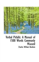 Verbal Pitfalls: A Manual of 1500 Words Commonly Misused