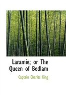 Laramie; or The Queen of Bedlam