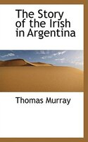 The Story of the Irish in Argentina