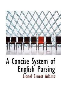 A Concise System of English Parsing