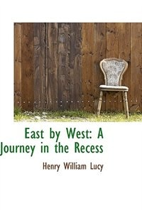 East by West: A Journey in the Recess