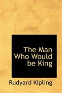 Book The Man Who Would be King by Rudyard Kipling