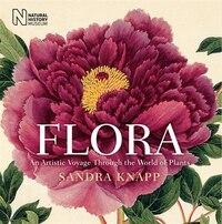 Book Flora: The Art Of Plant Exploration by Sandra Knapp