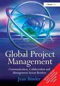 Global Project Management: Communication, Collaboration And Management Across Borders by Jean Binder