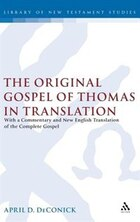 The Original Gospel of Thomas in Translation: With a Commentary and New English Translation of the…