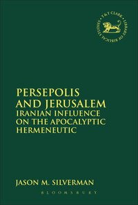 Persepolis and Jerusalem: Iranian Influence on the Apocalyptic Hermeneutic