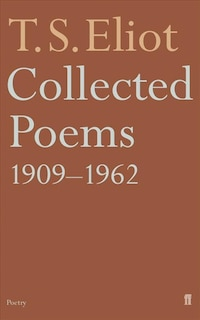 Collected Poems Of T S Eliot 1909 To 1962