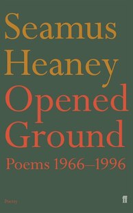 Opened Ground Poems 1966 To 1996