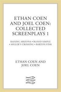 Collected Screenplays Blood Simple Raising Arizona Millers Crossi