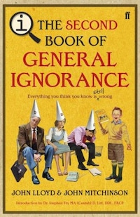 Qi: The Second Book Of General Ignorance: Everything You Think You Know Is Still Wrong