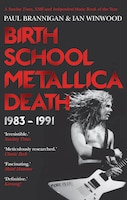 Birth School Metallica Death: 1983-1991