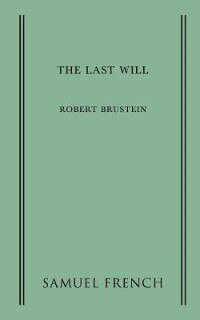 The Last Will by Robert Brustein