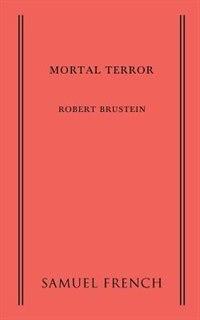 Mortal Terror by Robert Brustein