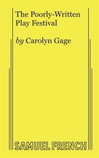 The Poorly-Written Play Festival by Carolyn Gage