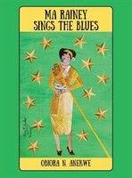 Ma Rainey Sings The Blues